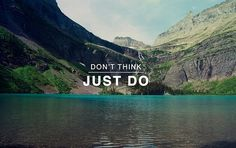 just do.
