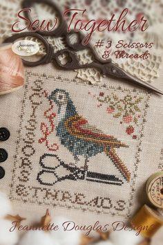 Sew Together # 3 Scissors & Threads — Jeannette Douglas Designs Cross Stitch Bird, Cross Stitch Samplers, Cross Stitch Charts, Cross Stitch Designs, Cross Stitching, Cross Stitch Embroidery, Cross Stitch Patterns, Cross Stitch Thread, Linen Stitch