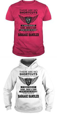 There Are No Shortcuts To Mastering My Craft BAGGAGE HANDLER  Guys Tee Hoodie Ladies Tee Dog Handler T Shirts Friends Chandler T-shirt Material Handler T Shirts K-9 Dog Handler T-shirt