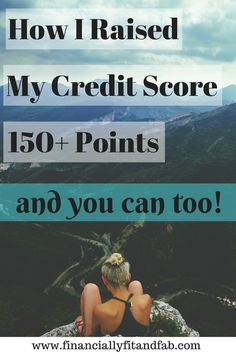 Interested in buying your first house? Or a new car?  Check out how I raised my credit score 150+ points and how you can do the same.