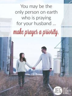 Being a wife who prays for her husband is a unique privilege. And it's a necessity because you, dear wife, might be the only person on this entire planet who is praying for your husband!