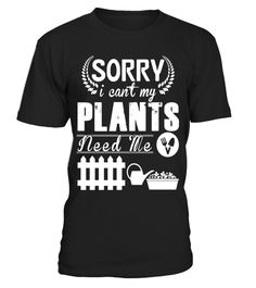 """# Sorry I Can't My Plants Need Me T Shirt, Plants T Shirt .  Special Offer, not available in shops      Comes in a variety of styles and colours      Buy yours now before it is too late!      Secured payment via Visa / Mastercard / Amex / PayPal      How to place an order            Choose the model from the drop-down menu      Click on """"Buy it now""""      Choose the size and the quantity      Add your delivery address and bank details      And that's it!      Tags: Cool Gift For Men…"""