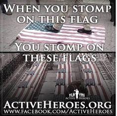 RESPECT OUR FLAG - OUR FALLEN - OUR COUNTRY!