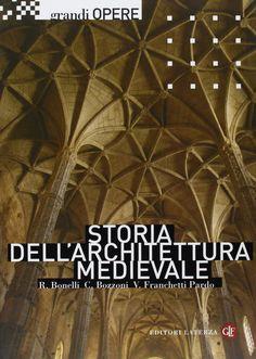 RENATO BONELLI; CORRADO BOZZONI; VITTORIO FRANCHETTI PARDO. Storia dell'architettura medievale. L'Occidente Europeo, Editori Laterza, 2012, 766 p.
