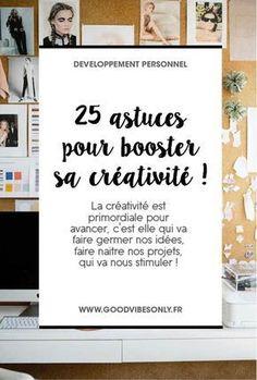 25 FAÇONS DE BOOSTER SA CRÉATIVITÉ. – Good Vibes Only