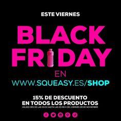 #BLACKFRIDAY www.squeasy.es/shop 15% OFF