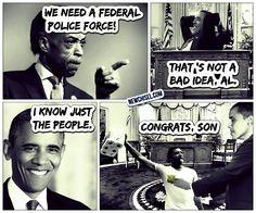 Al Sharpton. Federal Police. Barack Obama.