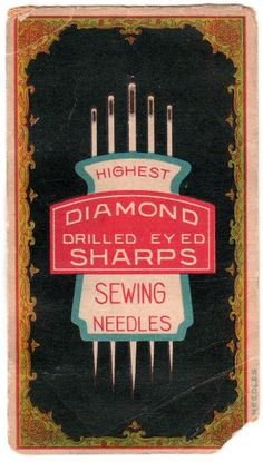 Vintage sewing needle package--still have a lot of these.  Mom always had a good supply for her sewing, and she also used these things to get slivers out of my hand after she had dipped the end in alcohol --did the trick.
