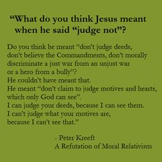 NB: this is extremely important  Peter Kreeft, A Refutation Of Moral Relativism