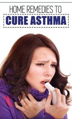 To Cure Asthma Home Remedies!