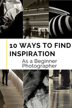 10 Ways to find inspiration as a Photographer. Photography Inspiration | Nature | Travel | Portrait | Ideas | Portraits #photography #beginnerphotographer #photographytips #photographyideas