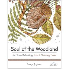 Stress Relieving Soul of the Woodland Coloring Book - Walmart.com