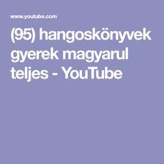 (95) hangoskönyvek gyerek magyarul teljes - YouTube