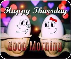 Happy Thursday, Good Morning good morning thursday thursday quotes good morning…