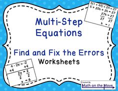 Students find errors made when solving multi-step equations.  They describe, then fix the mistakes.