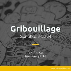 15 Favorite French Words (Part Gribouillage French Slang, French Phrases, French Words, French Quotes, French Language Lessons, French Lessons, Spanish Lessons, Spanish Language, Language Arts