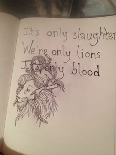 """It's only slaughter, we're only lions, it's only blood"" -ODESZA"