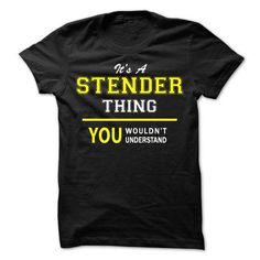 Its A STENDER thing, you wouldnt understand !! - #diy tee #tshirt kids. BUY TODAY AND SAVE => https://www.sunfrog.com/Names/Its-A-STENDER-thing-you-wouldnt-understand-.html?68278