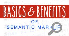 How to Use Semantic Markup to Improve Your Search Results   by Ruth Burr Reedy on Social Media Examiner - June 16, 2014
