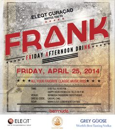 Fridays can be dull — the office empties out early, things are slow and people are generally just dragging on 'til they can hit Happy Hour, and start the weekend off with a buzz. This Friday might turn out just a little different... That's why ELEQT invites you to FRANK (short for FRiday Afternoon driNK), powered by Bermuda April 25th. FRANK will start at 5:00 p.m., right after you send your last email, switch off your computer and close the office doors for the weekend.