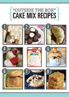 1. Carrot Cake Bars {BHG.com}    2. Vanilla Cake Batter Chocolate Truffles {Love Veggies & Yoga}    3. Cake Mix Dinner Rolls {Mommy's Kitchen}    4. Berry White Wedding Cake Cupcakes {20 Going on 80}    5. Blueberry Muffins {Food, Photo Credit}    6. Cake Mix Snicker Doodles {Pillsbury}    7. Chocolate Chip Cake Batter Cookies {Tried & Tasty}    8. Funfetti Bars {Chocolate Therapy}