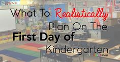 What to realistically plan on the first day of kindergarten! Great article for kindergarten teachers at back to school!