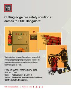 Visit us at FSIE Bangalore between 22nd to 24th Feb, 10am - 6:00pm to witness the latest in Fire Safety technologies.