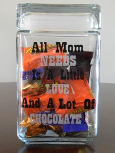 A cute saying for a candy jar made with Matte Removable Vinyl!