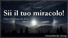 Sii il tuo #miracolo! (Una #settimana da #Dio) #miracoli #religione #fede #citazioni #frasi #cattolici #cattolico #onnipotente #ilsignore