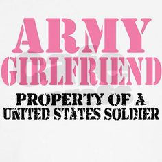 Army girlfriend - property of a United States soldier.