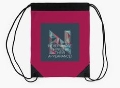"""""""Never Judge Things By Their Appearence"""" Drawstring Bags by bubbliciousart 