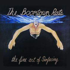 Boomtown Rats - The Fine Art of Surfacing one of my fav albums of all time