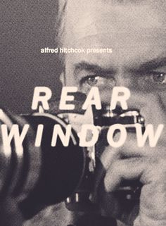 Rear Window - One of those movies that effected me too much. I have become Jimmy Stewart in this movie!!!
