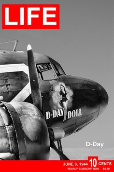 Vintage Aircraft My version of the Life Magazine covers for D Day. - My version of the Life Magazine covers for D Day. Steam Punk, Image Avion, Life Cover, Pin Up, Life Magazine, History Magazine, Nose Art, D Day, Military History