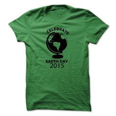 (Tshirt Great) Celebrate Earth Day 2015 [Tshirt design] Hoodies, Tee Shirts