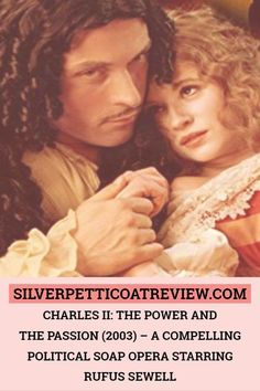 Charles II: The Power and the Passion - A Compelling Political Soap Opera Starring Rufus Sewell Best Period Dramas, Period Drama Movies, British Period Dramas, Royal Tv Show, Royal Films, Historical Fiction Novels, Drama Tv Series, Princess Movies, Rufus Sewell