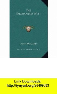 The Enchanted West (9781169204898) John McCarty , ISBN-10: 1169204899  , ISBN-13: 978-1169204898 ,  , tutorials , pdf , ebook , torrent , downloads , rapidshare , filesonic , hotfile , megaupload , fileserve