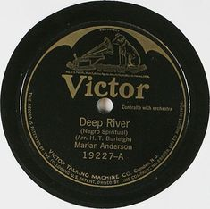 "Label for first spiritual recorded by Marian Anderson; ""Deep River,"" by H. Burleigh, recorded 1923 on Victor with orchestra Jukebox, Marian Anderson, Jack B, Jazz Dance, Library Of Congress, Potpourri, Orchestra, Spirituality, Songs"