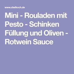 Mini - Rouladen mit Pesto - Schinken Füllung und Oliven - Rotwein Sauce