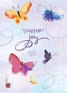 Cardstore makes it easy to personalize and mail friendship cards like Scatter Joy Butterflies card. Just add your own photos, text and a signature to a sweet friendship cards and we'll mail it for you! Joy Quotes, Happy Quotes, Wife Quotes, Friend Quotes, Butterfly Quotes, Butterfly Kisses, Joy And Happiness, Happiness Quotes, Joy Art