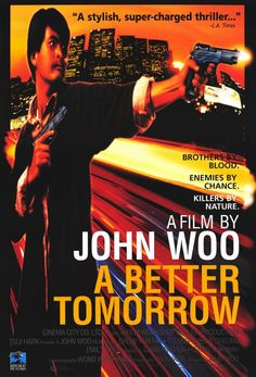 A Better Tomorrow (1986). 英雄本色 yīngxióng běnshǎi . A reforming ex-gangster tries to reconcile with his estranged policeman brother, but the ties to his former gang are difficult to break.