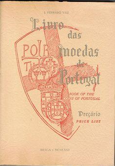 Livro das Moedas de Portugal (Preçário), J. Ferraro Vaz, Braga, 1972, 275 páginas, br; Preço: 25 €