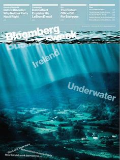 one of the most creative covers i've ever seen- Bloomberg Businessweek, Ireland Underwater