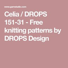 Celia / DROPS 151-31 - Free knitting patterns by DROPS Design