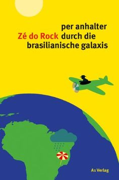per anhalter Zé do Rock durch die brasilianische galaxis: Amazon.de: Zé do Rock: Bücher