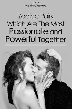 Zodiac Pairs Which Are The Most Powerful Together - https://themindsjournal.com/zodiac-pairs-most-passionate-and-powerful-together/