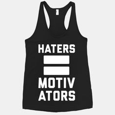 Haters = Motivators #workout #gym #fitness