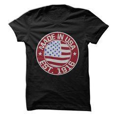 Made In USA, Established 1916 T Shirts, Hoodie Sweatshirts