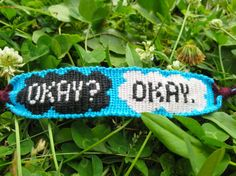 """This friendship bracelet. 