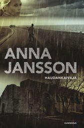 #lukuhaaste kohta 24: kirja, joka tapahtuu paikassa, jossa olet aina halunnut käydä. Anna Jansson: Haudankaivaja